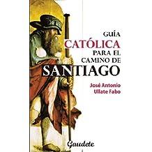 Guia catolica para el camino de Santiago