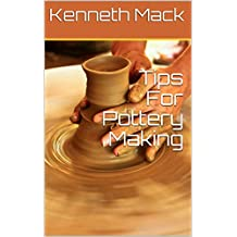 Tips For Pottery Making (English Edition)