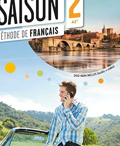 Saison. Méthode de français. Nivelo A2. Livre de l'élève. Con e-book. Con espansione online. Con CD Audio e DVD.