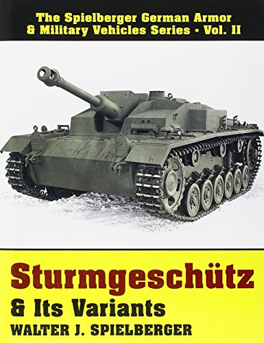 Sturmgeschutz and Its Variants (Spielberger German Armor & Military Vehicles)