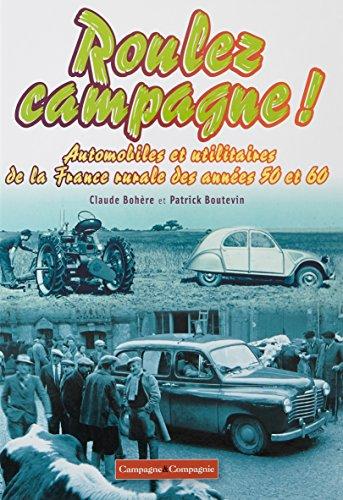 Roulez campagne ! : Automobiles et utilitaires de la France rurale des années 50 et 60