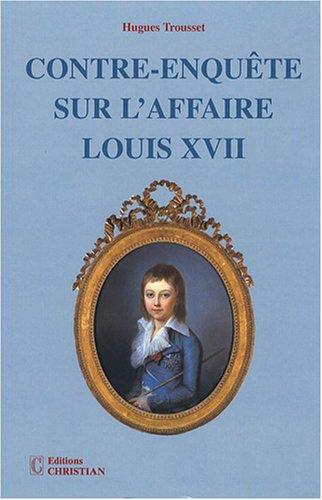 Contre-enquête sur l'affaire Louis XVII