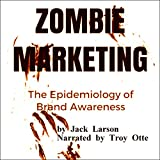 Zombie Marketing: The Epidemiology of Brand Awareness