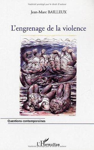 L'engrenage de la violence : L'escalade vers la violence dans les relations interpersonnelles par Jean-Marc Bailleux