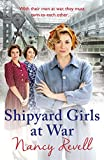 Front cover for the book Shipyard Girls at War: (Shipyard Girls 2) (The Shipyard Girls Series) by Nancy Revell