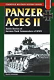 Panzer Aces II: Battles Stories of German Tank Commanders of WWII (Stackpole Military History Series) by Franz Kurowski (2004-09-10)