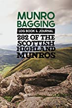 Munro Bagging Log Book & Journal - 282 Of The Scottish Highland Munros: Hiking Scotlands Highest Peaks, Pocket Size Record Book With all 282 Mountains over 3000ft