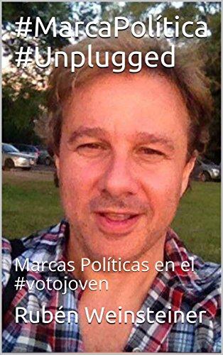 #MarcaPolítica #Unplugged: Marcas Políticas en el #votojoven por Rubén Weinsteiner
