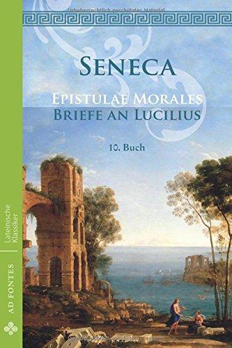 Briefe an Lucilius / Epistulae Morales: 10. Buch (Lateinische Klassiker - Einsprachig)
