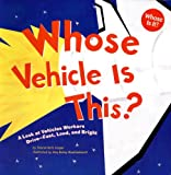 Whose Vehicle Is This?: A Look at Vehicles Workers Drive - Fast, Loud, and Bright: 0 (Whose Is It?: Community Workers)
