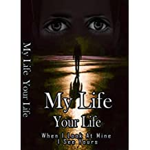 My Life Your Life: When I look at Mine, I See Yours (Our Live Series Book 1) (English Edition)