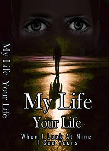 Libros Para Descargar My Life Your Life: When I look at Mine, I See Yours (Our Live Series Book 1) Pagina Epub