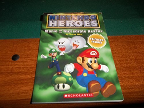 Mario and the Incredible Rescue (Nintendo Heroes) by Tracey West (2006) Paperback