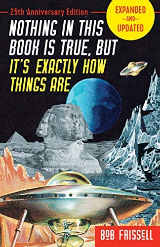 Nothing in This Book is True, But It's Exactly How Things Are, 25th Anniversary Edition (English Edition)