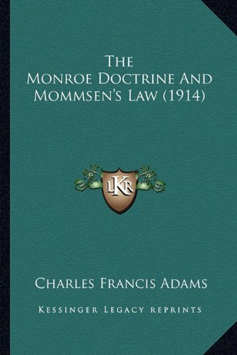 The Monroe Doctrine and Mommsen's Law (1914)