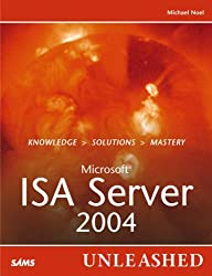 Microsoft Internet Security and Acceleration (ISA) Server 2004 Unleashed