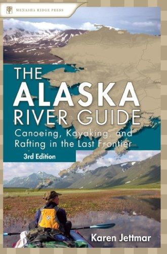 Alaska River Guide: Canoeing, Kayaking, and Rafting in the Last Frontier (Canoeing & Kayaking Guides - Menasha) (English Edition) -