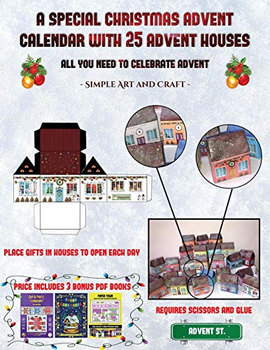 Simple Art and Craft (A special Christmas advent calendar with 25 advent houses - All you need to celebrate advent): An alternative special Christmas ... using 25 fillable DIY decorated paper houses