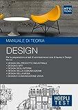 eBook Gratis da Scaricare Hoepli Test Design Manuale di teoria Per la preparazione ai test di ammissione ai corsi di laurea in design 13 (PDF,EPUB,MOBI) Online Italiano