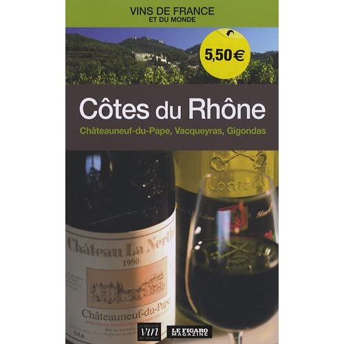 Côtes du Rhône : Châteauneuf-du-pape, Vacqueyras, Gigondas