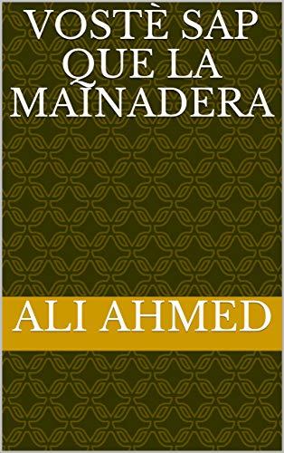Vostè sap que la mainadera (Catalan Edition) por Ali  Ahmed