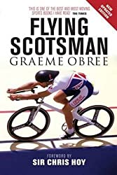 The Flying Scotsman by Graeme Obree (2014-06-05)