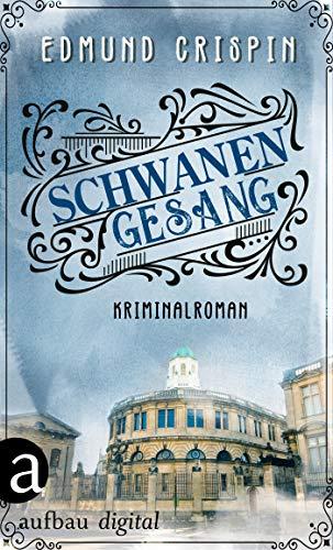 Buchseite und Rezensionen zu 'Schwanengesang: Kriminalroman (Professor Gervase Fen ermittelt 4)' von Edmund Crispin
