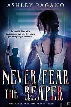 Never Fear the Reaper (A Never Fear the Reaper Series Book 1) (English Edition) di [Pagano, Ashley ]