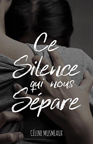 Ce silence qui nous sépare par Céline Musmeaux