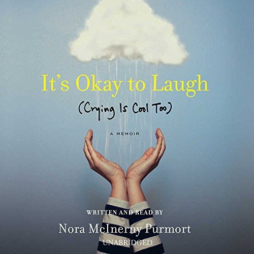 It's Okay to Laugh (Crying is Cool Too) by Nora McInerny Purmort (2016-05-24)