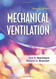 Mechanical Ventilation, 2e by M.D. Neil R. MacIntyre (2008-02-12)