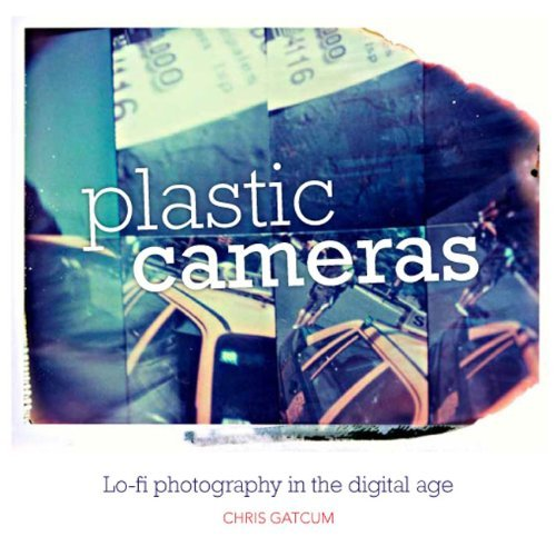 Plastic Cameras by Chris Gatcum (7-Oct-2012) Paperback