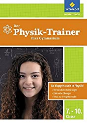 Der Mathe-trainer Der Physik-trainer: Der Physik-trainer Fürs Gymnasium 7-10