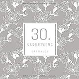 30. Geburtstag Gästebuch: zum Eintragen für Gäste - 110 Seiten - Blumenmuster Beige