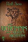 Das Geheimnis des siebten Richters: Fantastischer Roman - Teil 2 der Neschan-Trilogie (Die Neschan-Triologie)