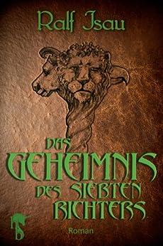 Das Geheimnis des siebten Richters: Fantastischer Roman - Teil 2 der Neschan-Trilogie (Die Neschan-Triologie) von [Isau, Ralf]
