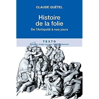 Histoire de la folie, de l'antiquité à nos jours (Texto)