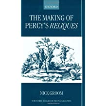 The Making of Percy's Reliques (Oxford English Monographs)