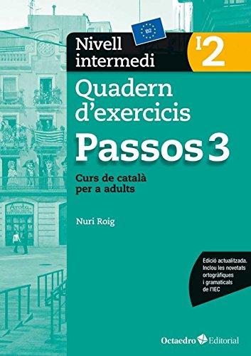 Passos 3. Quadern d'exercicis. Nivell intermedi 2: Nivell intermedi. Curs de català per a no catalanoparlants
