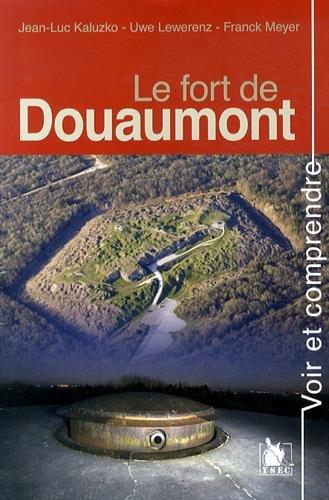 Voir et Comprendre - Le fort de Douaumont