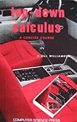 Top-Down Calculus: A Concise Course (Computers and Math Series)