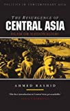 The Resurgence of Central Asia: Islam or Nationalism (Politics in Contemporary Asia)