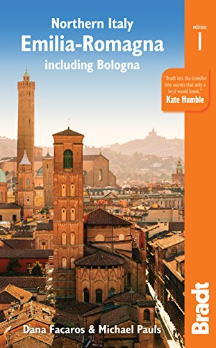 Northern Italy: Emilia Romagna: Including Bologna, Ferrara,  Modena, Parma, Ravenna and the Republic of San Marino (Bradt Travel Guide)