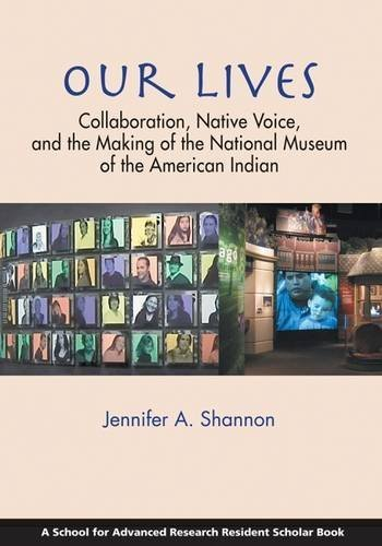 our-lives-collaboration-native-voice-and-the-making-of-the-national-museum-of-the-american-indian-a-