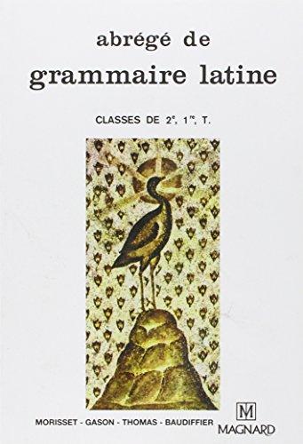 Abrégé de grammaire latine 2de, 1re et terminale
