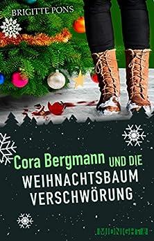 Cora Bergmann und die Weihnachtsbaumverschwörung von [Pons, Brigitte]