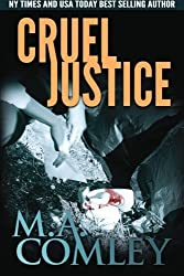 Cruel Justice (Justice Series) (Volume 1) by M A Comley (2015-01-20)