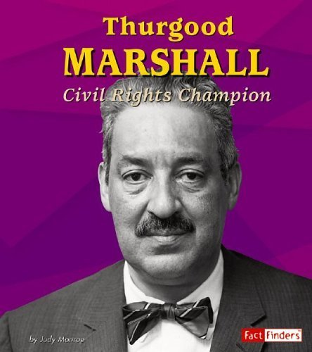 Thurgood Marshall: Civil Rights Champion (Fact Finders Biographies: Great African Americans) by Judy Monroe (2005-09-01)