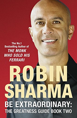 Be Extraordinary: The Greatness Guide Book Two: 101 More Insights to Get You to World Class: Bk. 2 por Robin Sharma