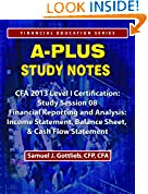 #7: APSN CFA 2013 Level 1 Study Session Income Statement, Balance Sheet, and Cash Flow Statement